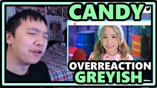 Greyish 그레이시 Candy 캔디 Mv Overreaction Hella Cute