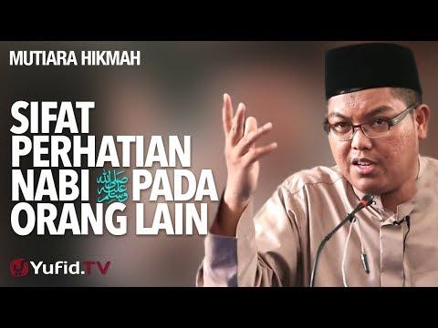 Sifat Perhatian Nabi Pada Orang Lain - Ustadz DR Firanda Andirja, MA.