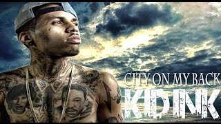 Watch Kid Ink City On My Back video