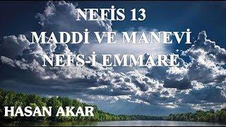 Hasan Akar - Nefis 13 - Maddi ve Manevi Nefs-i Emmare (Müzakereli)
