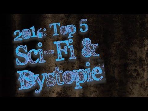 2016: Top 5 Bücher -  SCI-FI & DYSTOPIE
