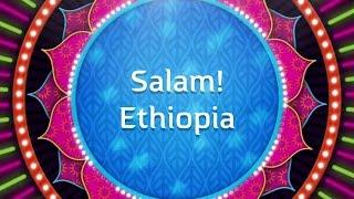 Salam! Ethiopia (1/2)