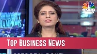 Today's Top Business News Headlines With CNBC-TV18