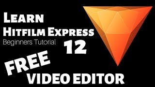 Hitfilm Express 12 Tutorial - Designed for Beginners