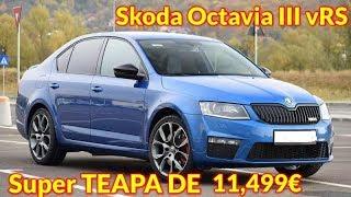 Teapa de 11.500€ Skoda Octavia III vRS de la o firma de Vanzari Auto