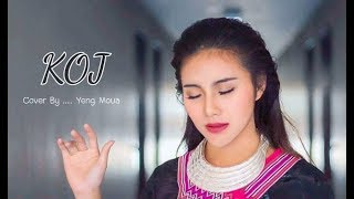 Koj ( The Sounder ) Cover by YENG MOUA