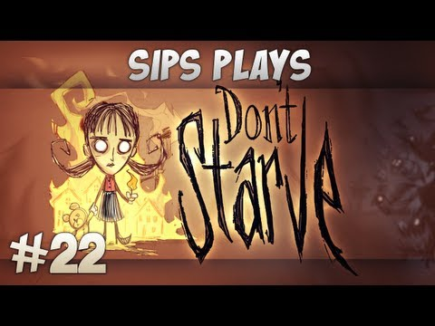 Sips Plays Don't Starve (Willow) - Part 22 - Realm of Madness