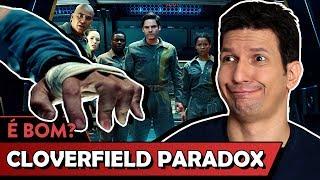 THE CLOVERFIELD PARADOX é bom? - Vale Crítica
