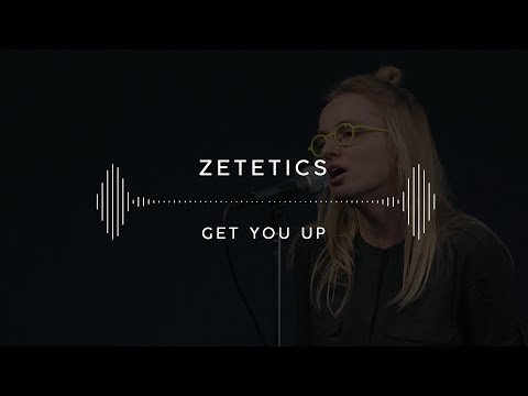 Zetetics — Get You Up (Stage 13)