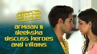 Armaan & Deeksha discuss heroes and villains    Lekar Hum Deewana Dil   Armaan Jain & Deeksha Seth