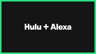 Browse and watch Hulu with the latest Alexa voice commands — Hulu Support