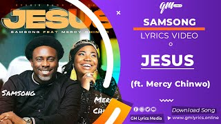 Samsong & Mercy Chinwo - Jesus (Lyrics Video)