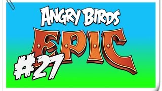 """Angry Birds Epic - Part 27 (""""Rainbow Rolling for Loot"""")"""