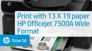 How to Print Using 13 X 19 Paper - HP Officejet 7500A Wide Format e-All-in-One Printer E910a