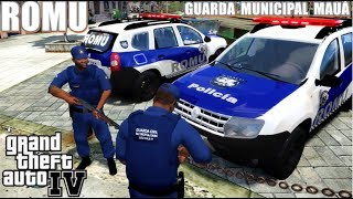 GTA 4 POLICIA🔰| GCM: Duster ROMU | Guarda Municipal Mauá