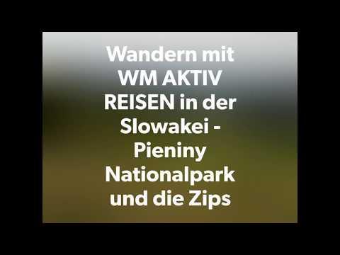 Wandern mit WM AKTIV REISEN in der Slowakei - im Pieniny Nationalpark und der Zipser Region
