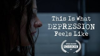 This Is What Depression Feels Like - Depression Awareness Film [2017]