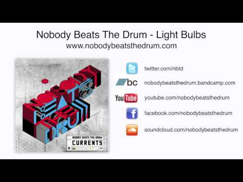 Nobody Beats The Drum - Light Bulbs