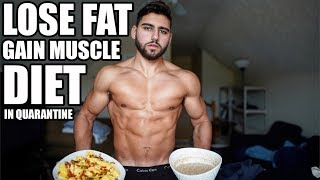 Diet to Lose Fat and Gain Muscle in Quarantine | Full Day Of Eating