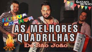 AS MELHORES QUADRILHAS - GUSTAVO BELTRÃO