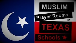 Is Christianity out & Islam in? Texas High School Muslim Prayer Rooms