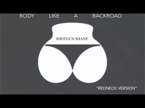 Shotgun Shane - Body Like A Back Road [Redneck Remix] - Sam Hunt 2017