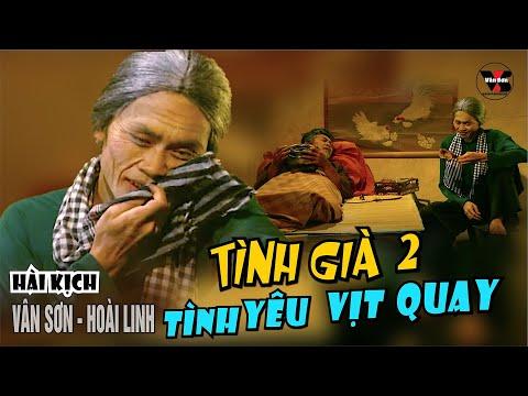 Hài Kịch Tình Già 2 - Vân Sơn, Hoài Linh - Vân Sơn 9 Nụ Cười & Âm Nhạc