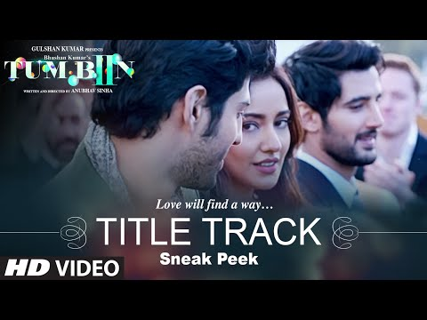 Tum Bin 2 Title Song Video