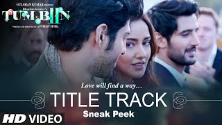 Tum Bin 2 Title Song - Sneak Peek | Neha Sharma, Aditya Seal & Aashim Gulati