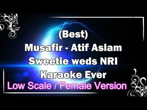 MUSAFIR Atif Aslam Female Karaoke with Lyrics | Sweetie weds NRI | Fire Universal
