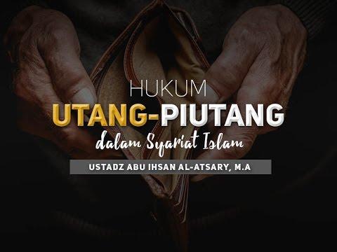 Ceramah Agama Islam: Hukum Utang-Piutang Dalam Syariat Islam (Ustadz Abu Ihsan Al-Atsary, M.A.)