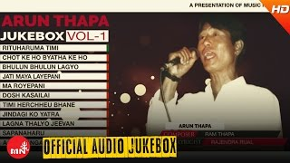 ARUN THAPA | Nepali Superhit Song Collection | JUKEBOX