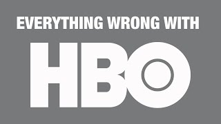 Everything Wrong With HBO