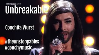 Conchita Wurst - Unbreakable - #theunstoppables