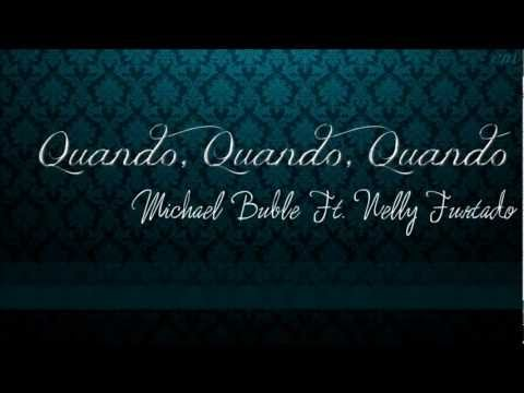 Michael Bublé ft Nelly Furtado - Quando, Quando, Quando (wt. Lyrics)
