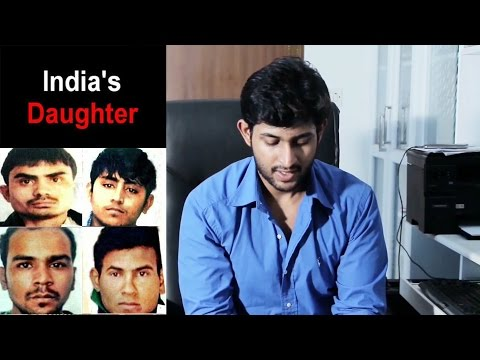 Video response to India's Daughter  BBC Delhi gang-rape documentary