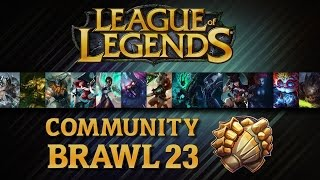 League Of Legends - Community Brawl #23 FINALE
