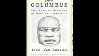 Ivan Van Sertima: They Came Before Columbus (chapter 3/13)