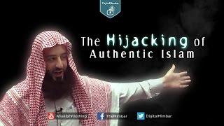 The Hijacking of Authentic Islam – Wahaj Tarin