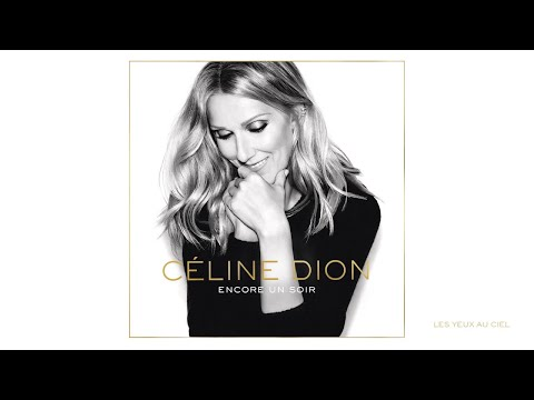 Céline Dion - Les yeux au ciel (Audio)