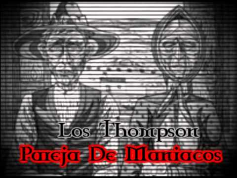 Watch Creepypasta Loquendo 32 (Los Thompson La Pareja De Maniacos)