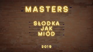 Masters - Słodka Jak Miód 2019 (Official Lyric Video)