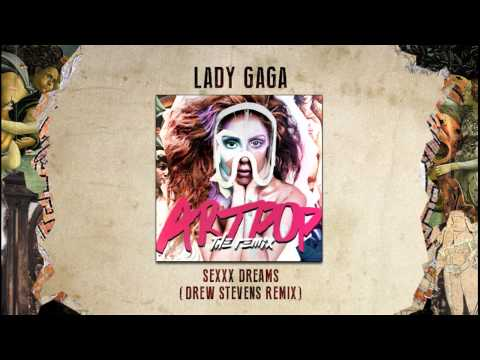 Lady Gaga - Sexxx Dreams (drew Stevens Remix) video