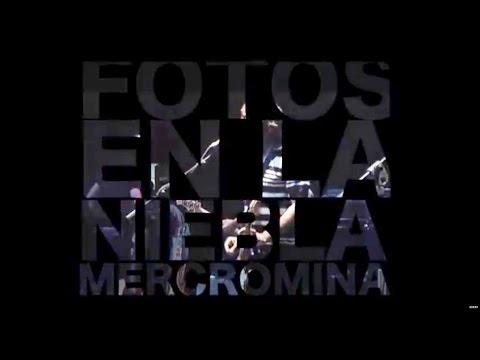 Mercromina LIVE 06 FOTOS EN LA NIEBLA