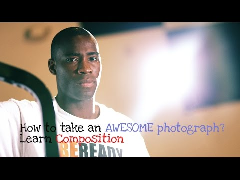 Photography Composition: How to take an AWESOME Photograph?