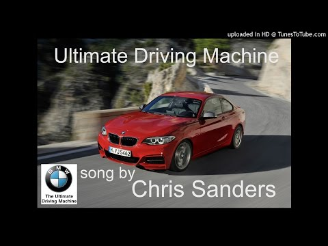 """The Ultimate Driving Machine""  BMW!  New Commercial dealership song for 2017 - Chris Sanders © 2016"