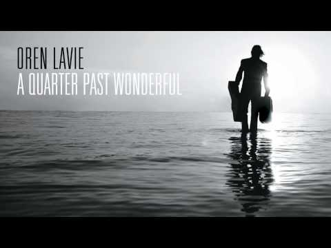 Oren Lavie | Unhidden Track: A Quarter Past Wonderful