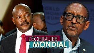 L'ECHIQUIER MONDIAL. Burundi : une crise qui déborde