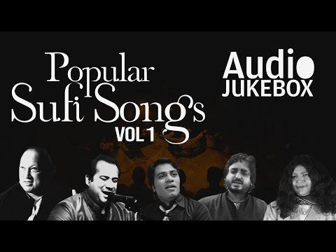 Popular Sufi Songs - Volume 1 | Ultimate Sufi Collection | Audio Jukebox