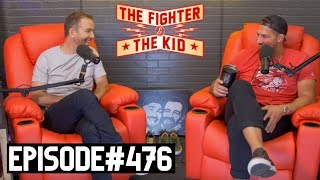 The Fighter and The Kid - Episode 476